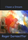 Roger Dornseiffer - BOOK : I Have A Dream